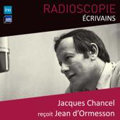 Radioscopie (Écrivains): Jacques Chancel reçoit Jean d'Ormesson