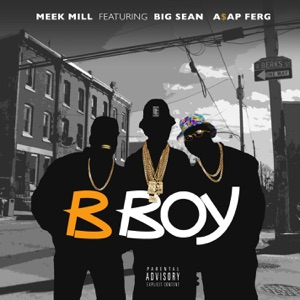 Meek Mill - B Boy feat. Big Sean & A$AP Ferg