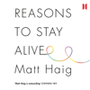 Reasons to Stay Alive (Unabridged) - Matt Haig