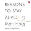 Matt Haig - Reasons to Stay Alive (Unabridged) artwork