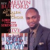 Rev Melvin Bufford & The Mt. Salem Mass Choir - Lord I Need You Strength (Live)