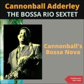 Cannonball Adderley - Corcovado (feat. Sergio Mendes)