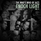 A Who's Who of Jazz: Enoch Light, Vol. 4