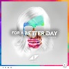 For a Better Day (Remixes) - Single ジャケット写真