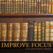 Improve Focus - Concentration Music for Studying, Learning & Brain Power