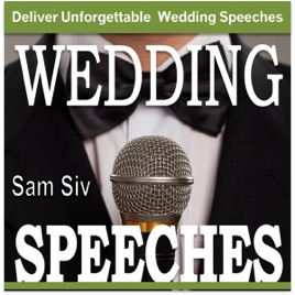 ‎Wedding Speeches: A Practical Guide for Delivering an Unforgettable  Wedding Speech: Tips and Examples for Father of the Bride Speeches, Mother  of