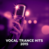 Vocal Trance Hits 2015 - Various Artists