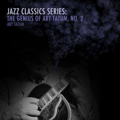 Jazz Classics Series: The Genius of Art Tatum, No. 2 - EP - Art Tatum