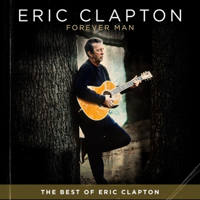 Forever Man: The Best of Eric Clapton - Eric Clapton