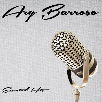 Essential Hits - Ary Barroso