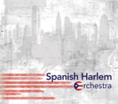 Spanish Harlem Orchestra - Así Se Vive
