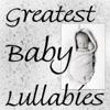 Greatest Baby Lullabies - LullaBabys