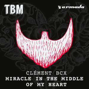 Clément Bcx - Miracle in the Middle of My Heart (Radio Edit)