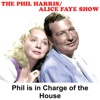 Phil Harris & Alice Faye - Phil Harris - Alice Faye Show: Phil Is in Charge of the House  artwork
