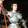 The Life and Prayers of Saint Joan of Arc (Unabridged)