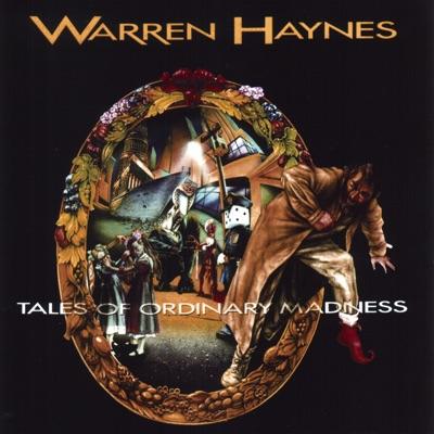 Tales Of Ordinary Madness - Warren Haynes