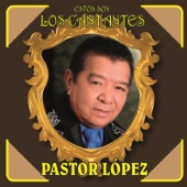 Pastor Lopez - Lloro Mi Corazón
