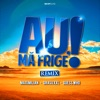 Au, Ma Frige! (Remix) [feat. Grasu Xxl & Guess Who] - Single, Maximilian