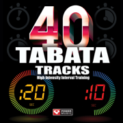 40 TABATA Tracks - High Intensity Interval Training (20 Second Work and 10 Second Rest Cycles) - Power Music Workout - Power Music Workout