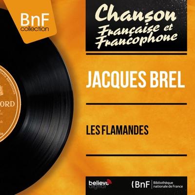 Les flamandes (feat. François Rauber et son orchestre) [Mono Version] - EP - Jacques Brel