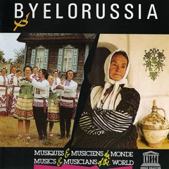 Byelorussia: Musical Folklore of the Byelorussian Polessye (UNESCO Collection from Smithsonian Folkways)