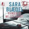 Kvinden de meldte savnet [The Woman They Reported Missing] (Unabridged) - Sara Blædel