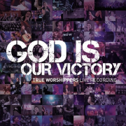 God Is Our Victory (JPCC Worship) [Live Recording] - True Worshippers - True Worshippers