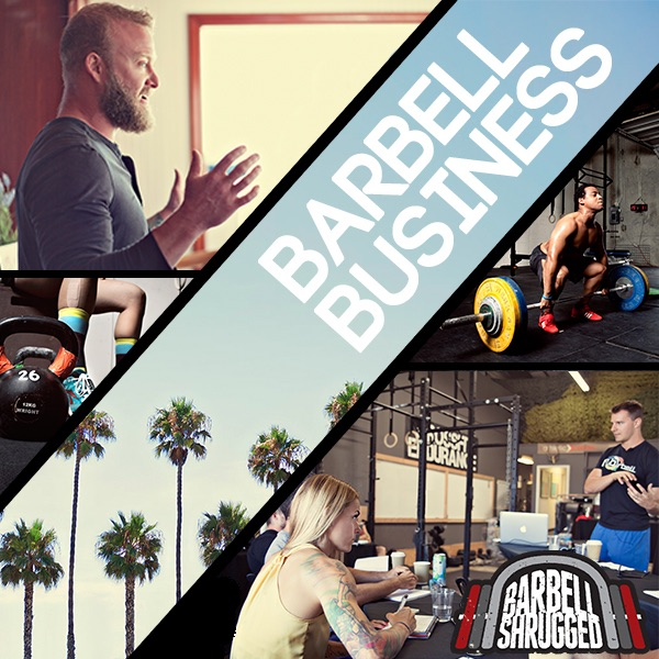 Barbell Business - Podcast for gym owners by Barbell Shrugged