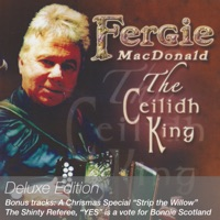 The Ceilidh King (Deluxe Edition) by Fergie MacDonald on Apple Music