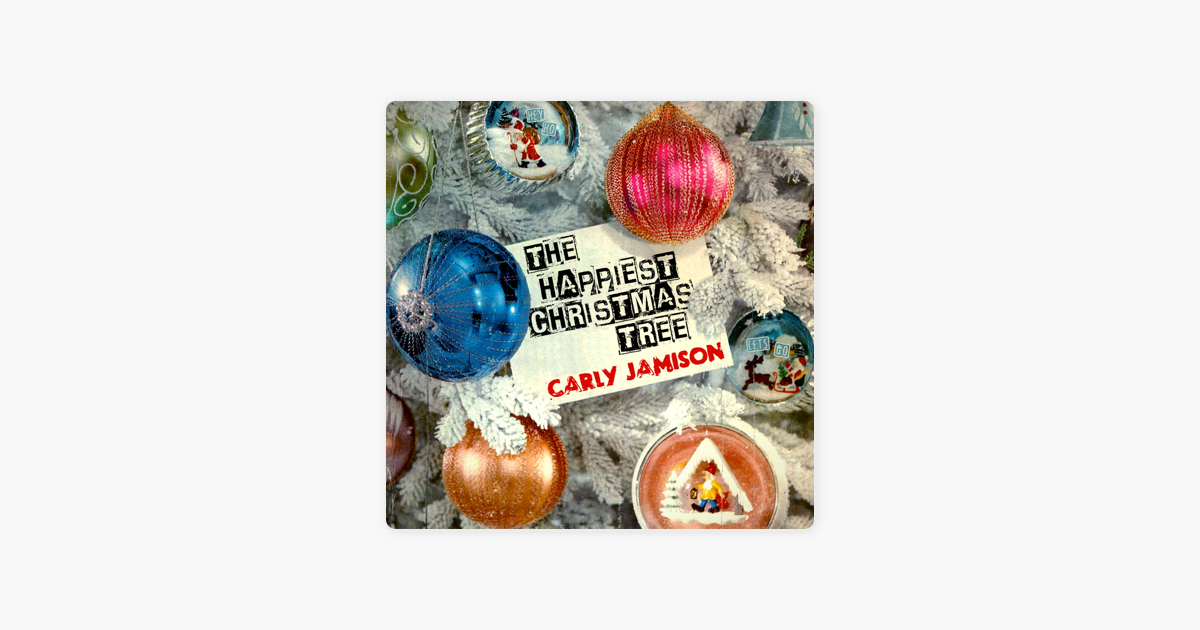 the happiest christmas tree single by carly jamison on apple music