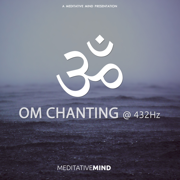 OM Chanting at 432Hz - EP by Meditative Mind on Apple Music