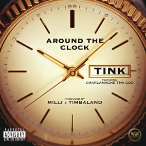 Tink - Around the Clock feat. Charlamagne tha God