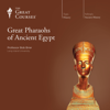 Bob Brier & The Great Courses - Great Pharaohs of Ancient Egypt  artwork