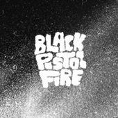 Black Pistol Fire - Where You Been Before