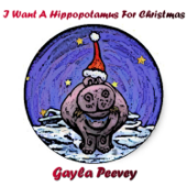 I Want a Hippotamus for Christmas - Gayle Peevey