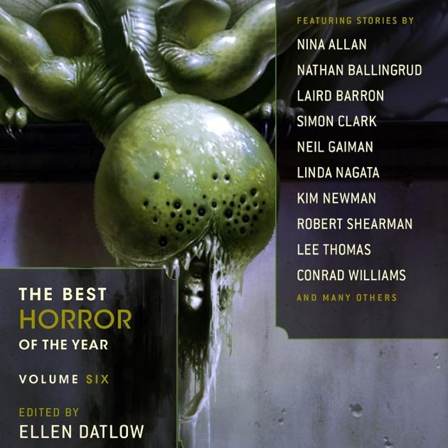 The Best Horror Of The Year Volume Six Unabridged By Ellen Datlow