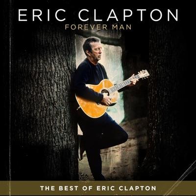 Forever Man - Eric Clapton