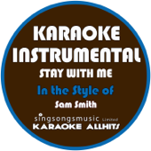 Stay with Me (In the Style of Sam Smith) [Karaoke Instrumental Version]