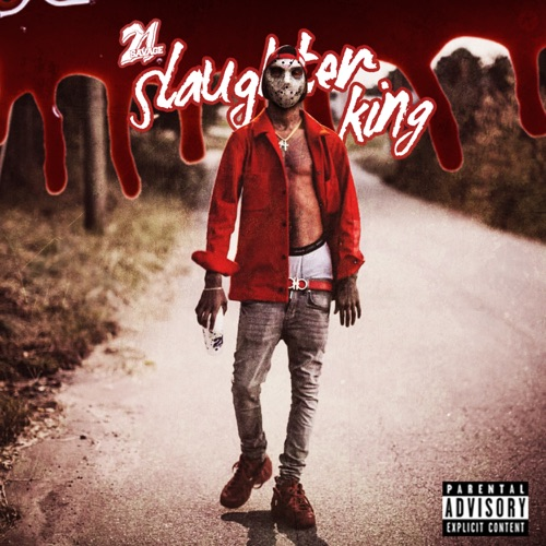 21 Savage - Slaughter King