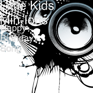 Little Kids Min-Ions - Happy Birthday Song