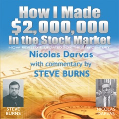 How I Made $2,000,000 in the Stock Market: Now Revised & Updated for the 21st Century (Unabridged)