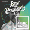 Best of Bollywood: Arijit Singh - Arijit Singh