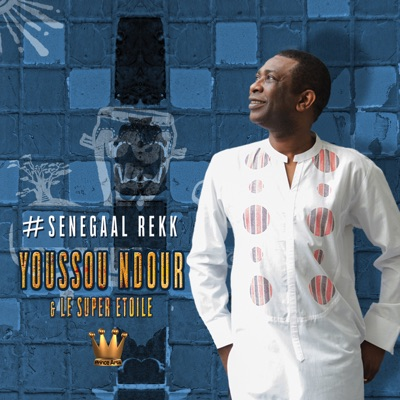 #Senegaal Rekk - EP - Youssou N'dour
