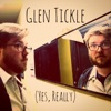 (Yes, Really) - Glen Tickle