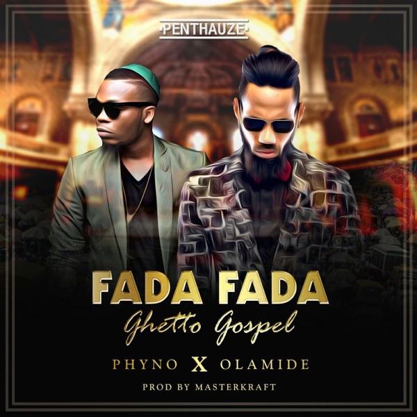 Fada Fada (Ghetto Gospel) [feat. Olamide]