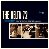 The Delta 72 - Rich Girls Like to Steal