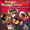 Romantic Bhojpuri Songs (On Popular Bollywood Tunes)