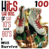 Hits 100: The Best of the 70's and 80's, I Will Survive - Various Artists