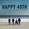 Happy 40th (Original Motion Picture Soundtrack) - Various Artists