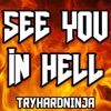 See You in Hell - Single, TryHardNinja